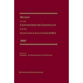 Review Of The Convention For The International Sale Of Goods 1995 by Cornell International Law Journal