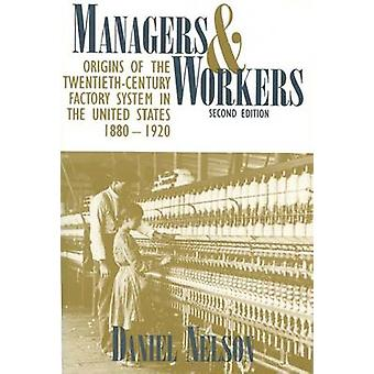 Managers and Workers - Origins of the Twentieth-century Factory System