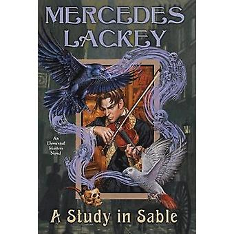A Study In Sable - An Elemental Masters Novel by Mercedes Lackey - 978