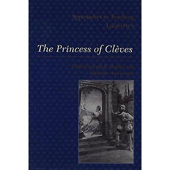 Approaches to Teaching Lafayette's the Princess of Cleves by Modern L