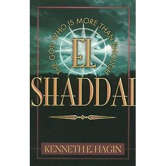 El Shaddai by Kenneth E Hagin - 9780892764013 Book