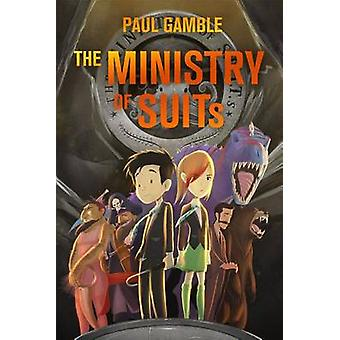 The Ministry of Suits by Paul Gamble - 9781250076823 Book