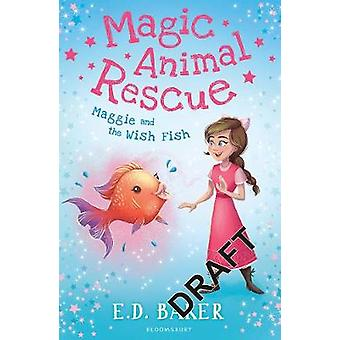 Magic Animal Rescue 2 - Maggie and the Wish Fish by E. D. Baker - 9781