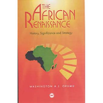 The African Renaissance - History - Significance and Strategy by Washi
