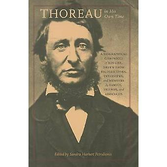 Thoreau in His Own Time - A Biographical Chronicle of His Life - Drawn