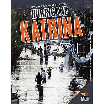 Hurricane Katrina by Peggy Caravantes - 9781617839580 Book