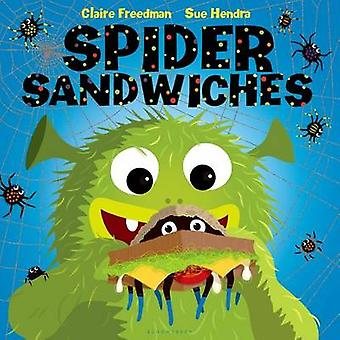 Spider Sandwiches by Claire Freedman - Sue Hendra - 9781619633643 Book