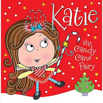 Katie the Candy Cane Fairy by Thomas Nelson - 9781782355892 Book