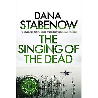 The Singing of the Dead (A Kate Shugak Investigation)