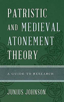 Patristic and Medieval AtoneHommest Theory by Junius Johnson