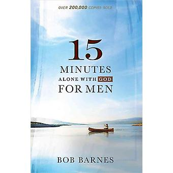 15 Minutes Alone With God For Men by Barnes Bob