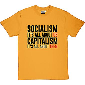 Socialism: It's All About Us... Men's T-Shirt