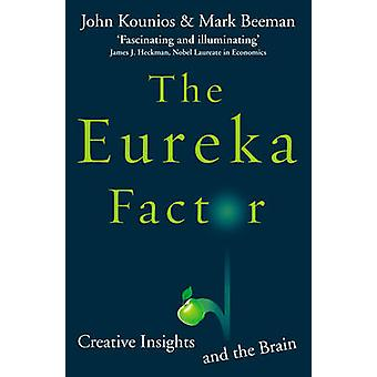 The Eureka Factor - Creative Insights and the Brain by John Kounios -