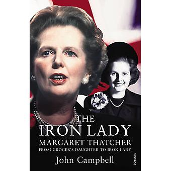 The Iron Lady - Margaret Thatcher - From Grocer's Daughter to Iron Lady