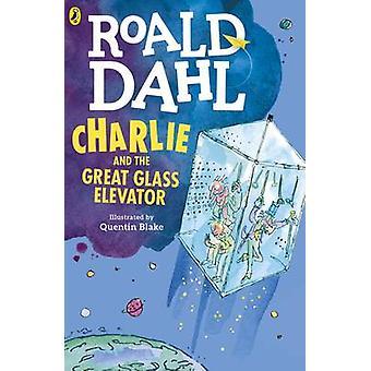 Charlie und der große Glasaufzug von Roald Dahl - Quentin Blake-