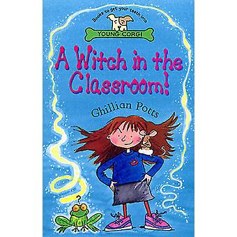 A Witch in the Classroom! by Ghillian Potts - 9780552573689 Book