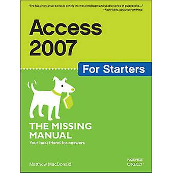 Access 2007 for Starters - The Missing Manual by Matthew MacDonald - 9