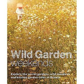 Wild Garden Weekends - Explore the Secret Gardens - Wild Meadows and K