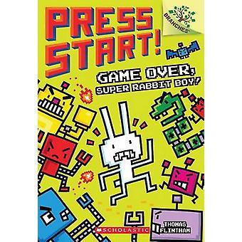 Game Over - Super Rabbit Boy! by Thomas Flintham - 9781338034714 Book