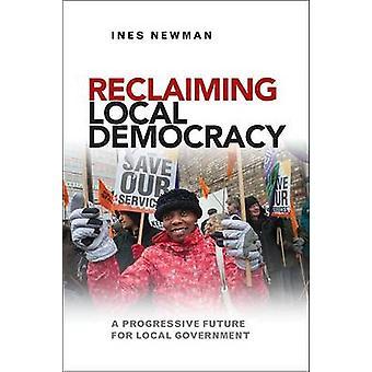 Reclaiming Local Democracy - A Progressive Future for Local Government