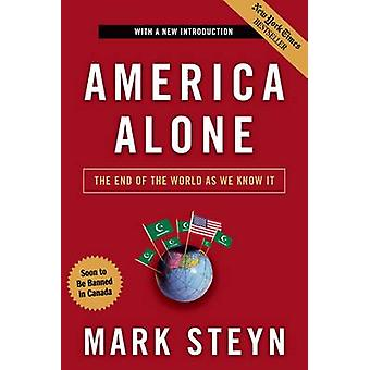 America Alone - The End of the World as We Know it by Mark Steyn - 978