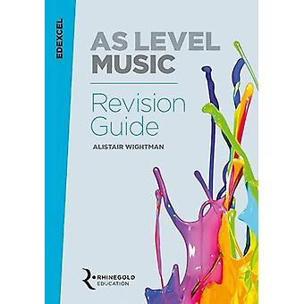 Edexcel AS Level Music Revision Guide by Alistair Wightman - 97817855