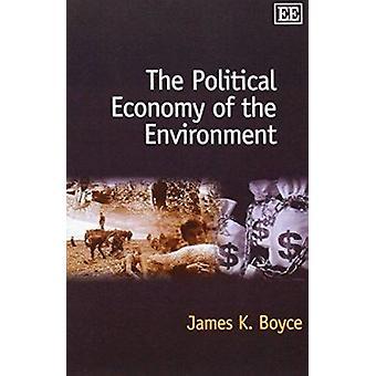 The Political Economy of het milieu (nieuwe editie) door James K. Bo