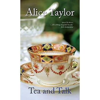 Tea and Talk by Alice Taylor - Emma Byrne - 9781847179623 Book