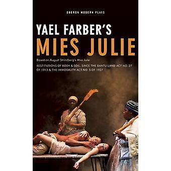 Mies Julie - Based on August Strindberg's Miss Julie by Yael Farber -