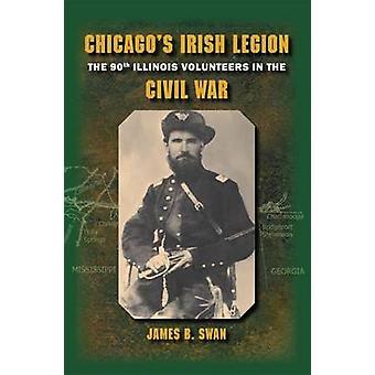 Chicagos irländska Legion - 90 Illinois volontärer i inbördeskriget