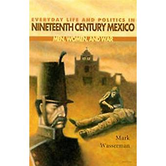 Everyday Life and Politics in Nineteenth Century Mexico - Men - Women