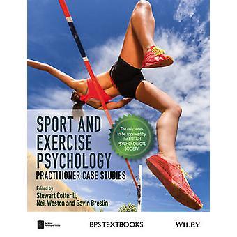 Sport und Bewegung Psychologie - Praktiker Fallstudien von Stewart C