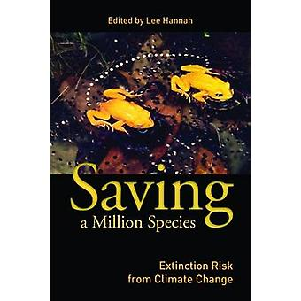 Saving a Million Species - Extinction Risk from Climate Change by Lee