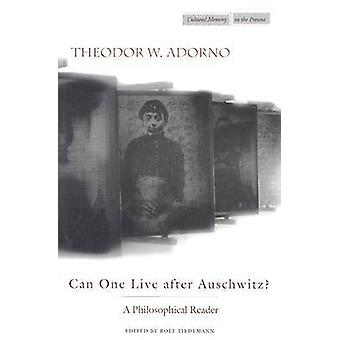 Can One Live After Auschwitz? - A Philosophical Reader by Theodor W. A
