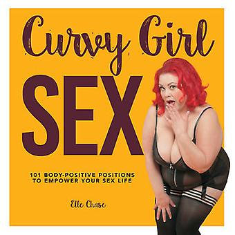Curvy Girl Sex - 101 Body-Positive Positions to Empower Your Sex Life