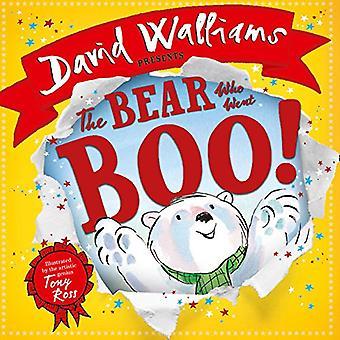 Der Bär, ging Boo!