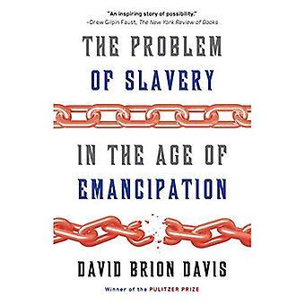 Problemet av slaveri i åldern av Emancipation