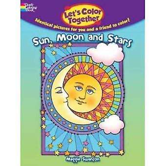 Let's Color Together -- Sun, Moon and Stars