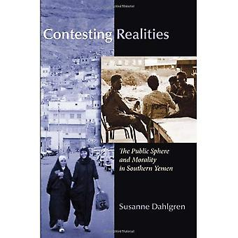 Contesting Realities: The Public Sphere and Morality in Southern Yemen