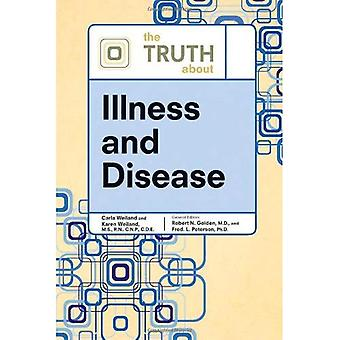 The Truth About Illness And Disease (Truth about (Facts on File))