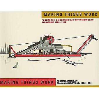 Making Things Work: Russian-American Economic Relations, 1900-1930