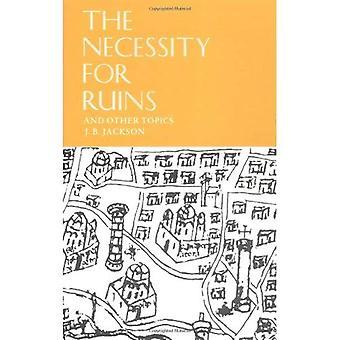 Notwendigkeit für Ruinen und andere Themen
