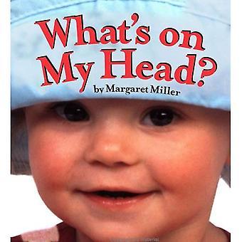 Wat staat er op mijn hoofd? (Kijk Baby! Bestuur boeken)