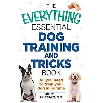 The Everything Essentila Dog Training and Tricks Book: All you need to train your dog in no time (Everything:...