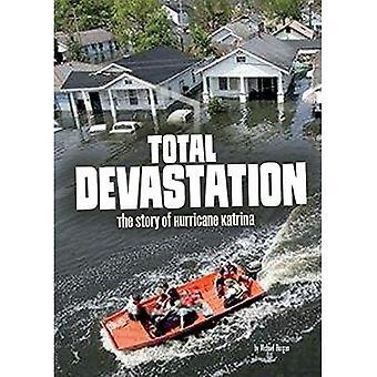 Total ødelæggelse: Historien om orkanen Katrina (sammenfiltrede historie)