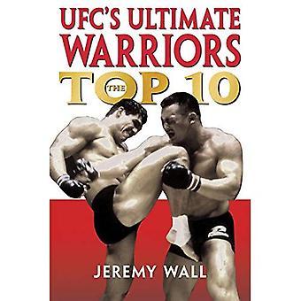 UFC Ultimate Warriors: de Top tien