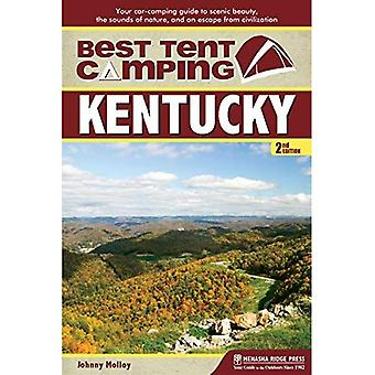 Best Tent Camping: Kentucky: Your Car-Camping Guide to Scenic Beauty, the Sounds of Nature, and an Escape from...