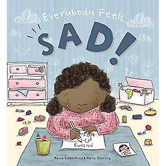 Everybody Feels Sad!�(Everybody Feels)