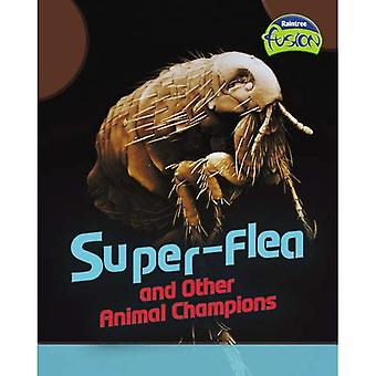 Super-flea and Other Animal Champions  (Fusion: Life Processes and Living Things) (Fusion: Life Processes and Living Things)