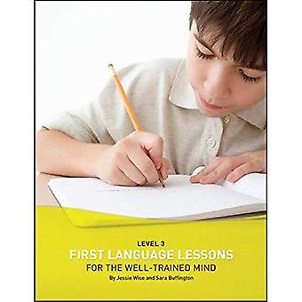 Primeras lecciones de lengua para el bien entrenado mente: estudiante Wookbook, nivel 3
